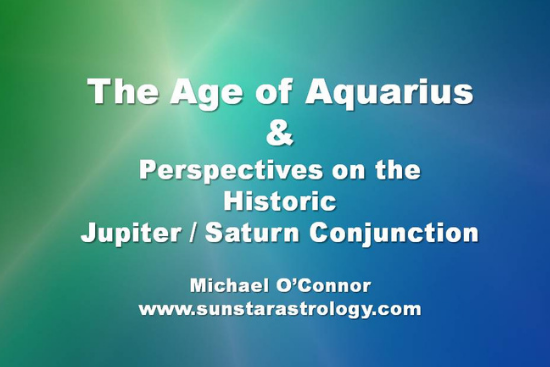 The Age of Aquarius and Perspectives on the Historic Jupiter-Saturn Conjunction - 12-21-2020