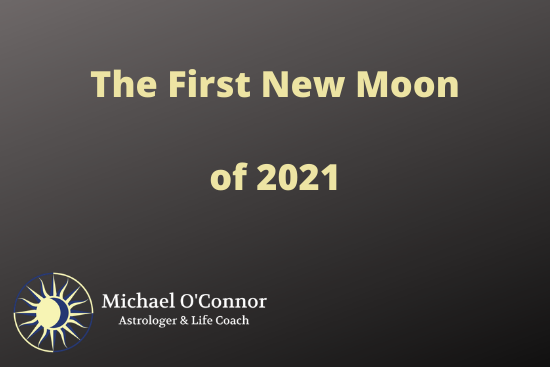 Michael O'Connor, Astrologer Life Coach - The First New Moon of 2021