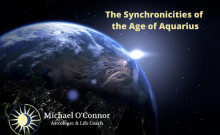 Michael O'Connor, Astrologer -The Synchronicities of the Age of Aquarius