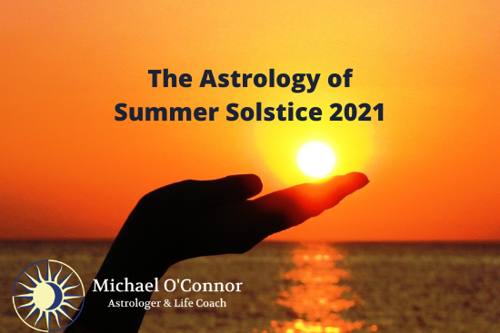 The Astrology of Summer Solstice, Michael O'Connor, Astrologer